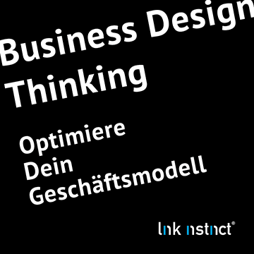 Business Design Thinking - Optimiere Dein Geschädtsmodell